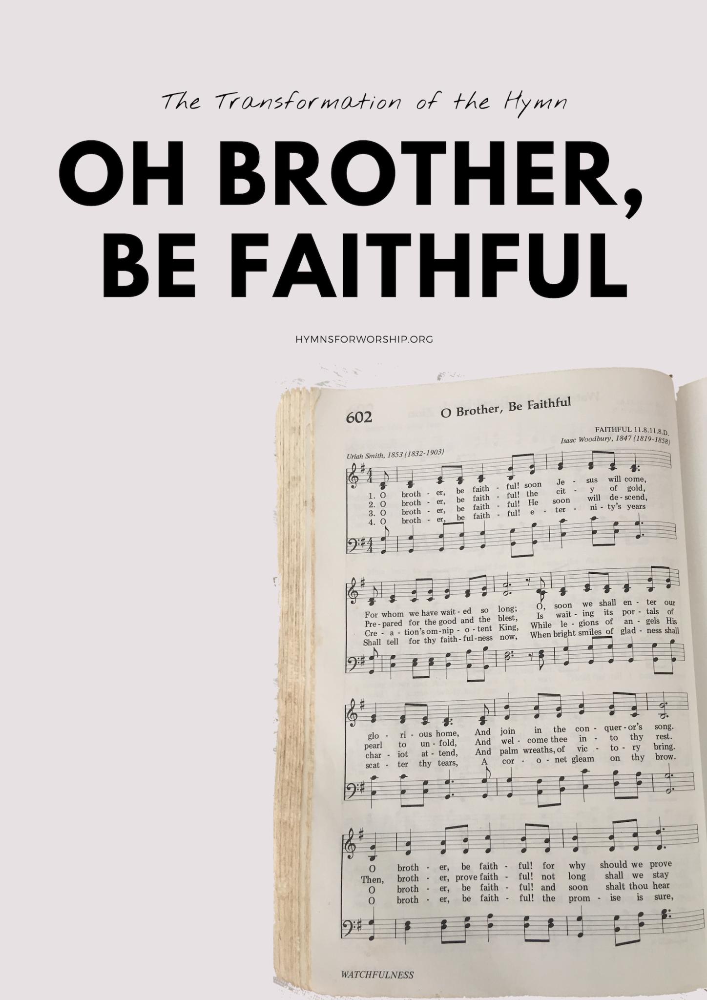 SDAH 602: O BROTHER, BE FAITHFUL | Hymns for Worship